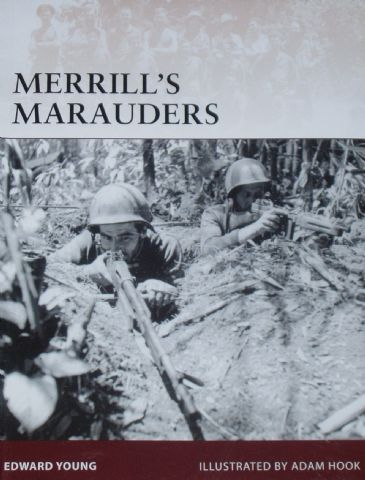 Merrill's Marauders, by Edward Young and illustrated by Adam Hook